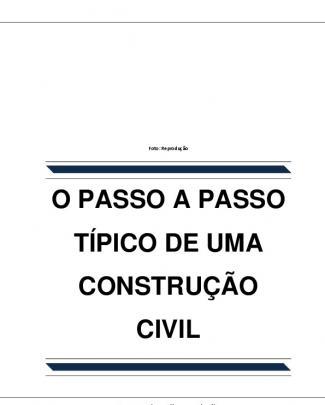 O Passo A Passo Típico De Uma Construção Civil
