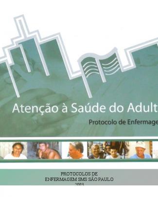 Atenção à Saúde Do Adulto: Protocolo De Enfermagem