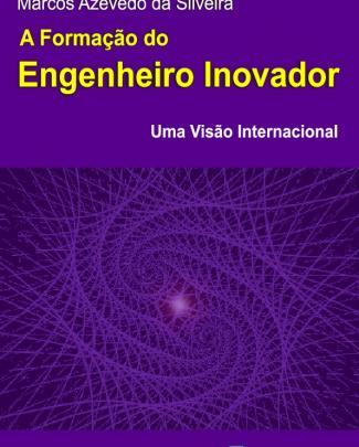 A Formação Do Engenheiro Inovador - Uma Visão Iternacional - Autor: Marco...